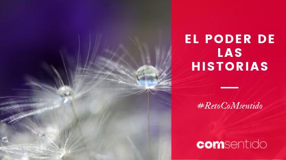 #RetoCoMsentido: el poder de las historias