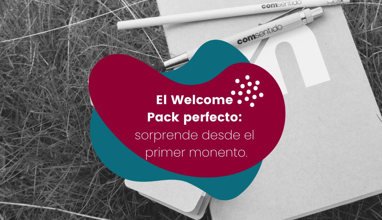 Welcome pack para empresas: sorprende desde el inicio