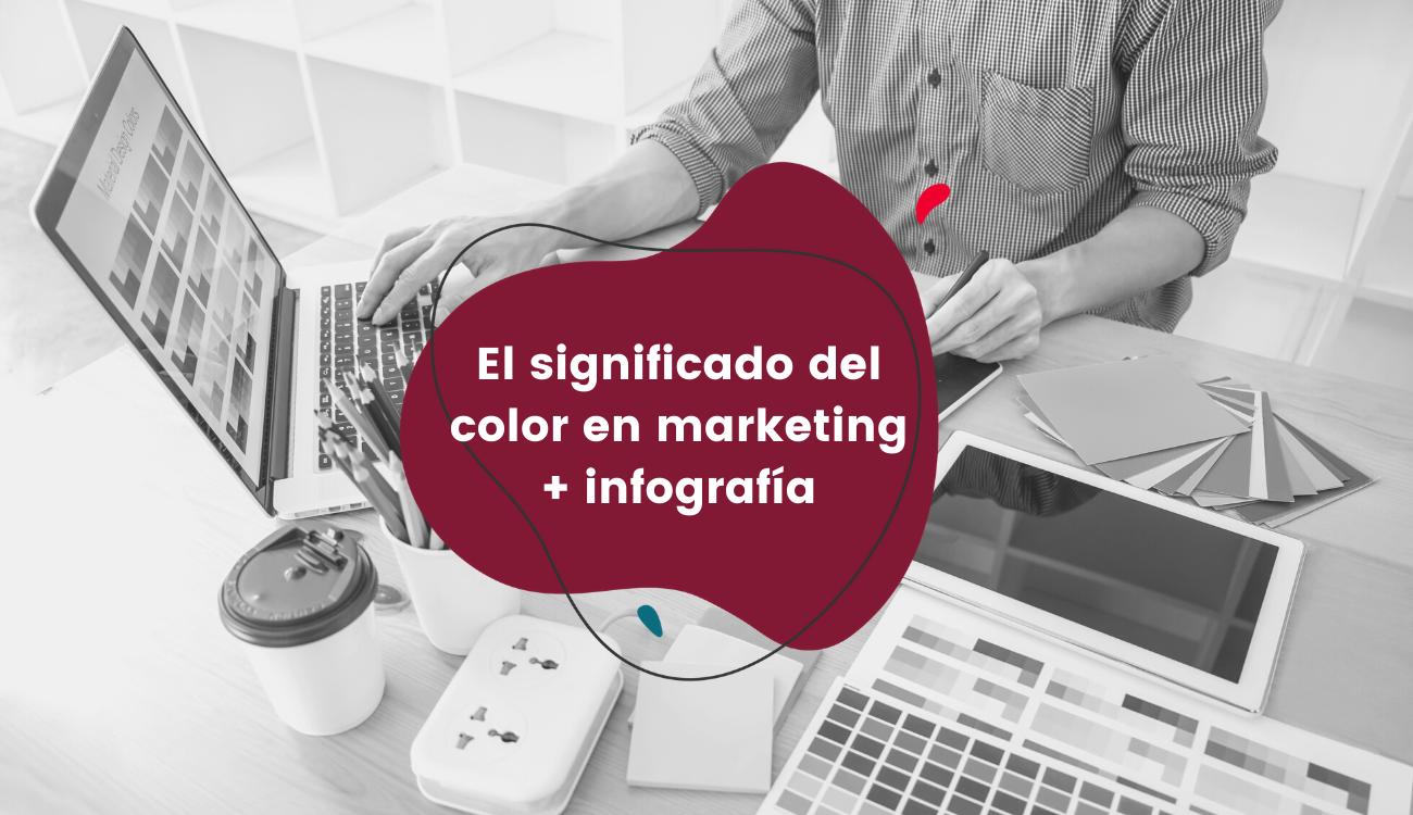 El significado del color en marketing + infografía