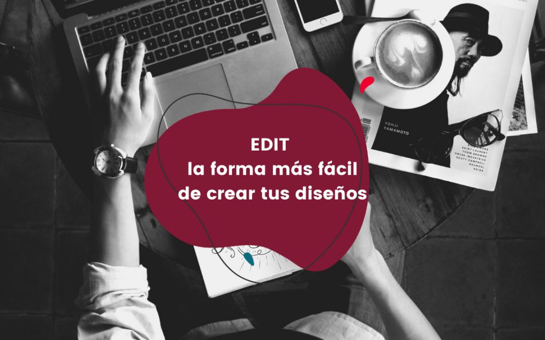 edit-la-forma-más-fácil-de-crear-tus-diseños