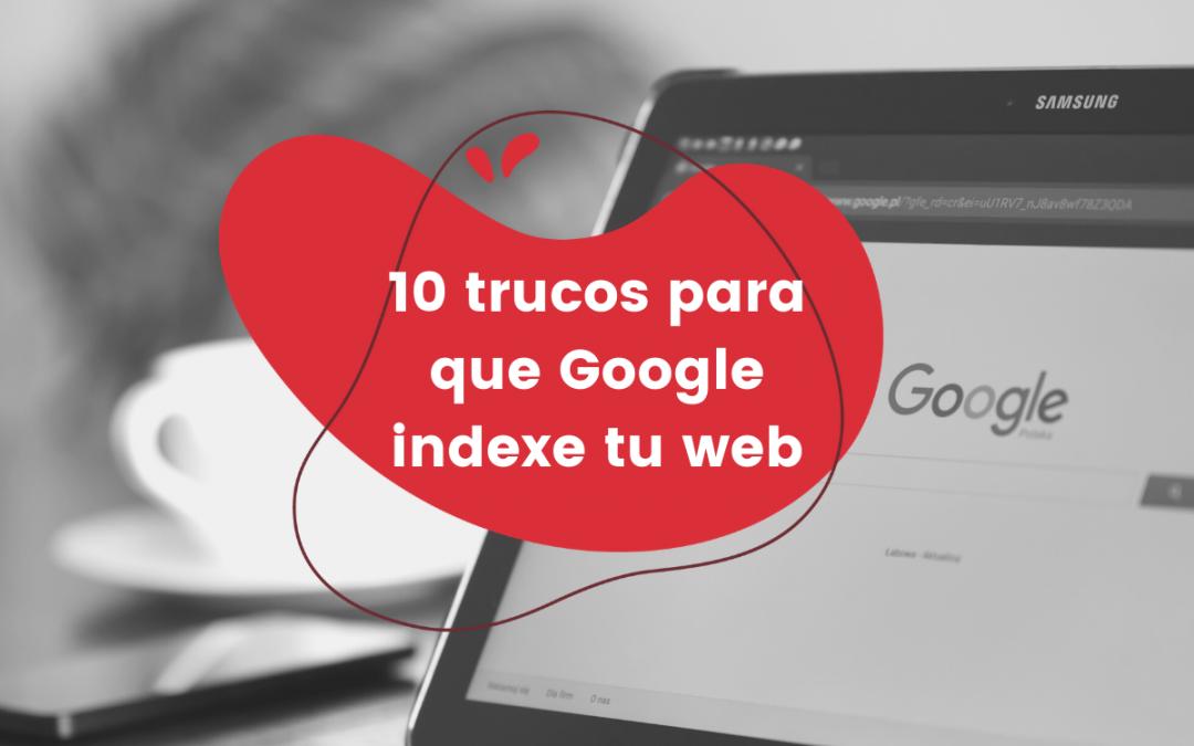 10-trucos-para-que-Google-indexe-tu-web