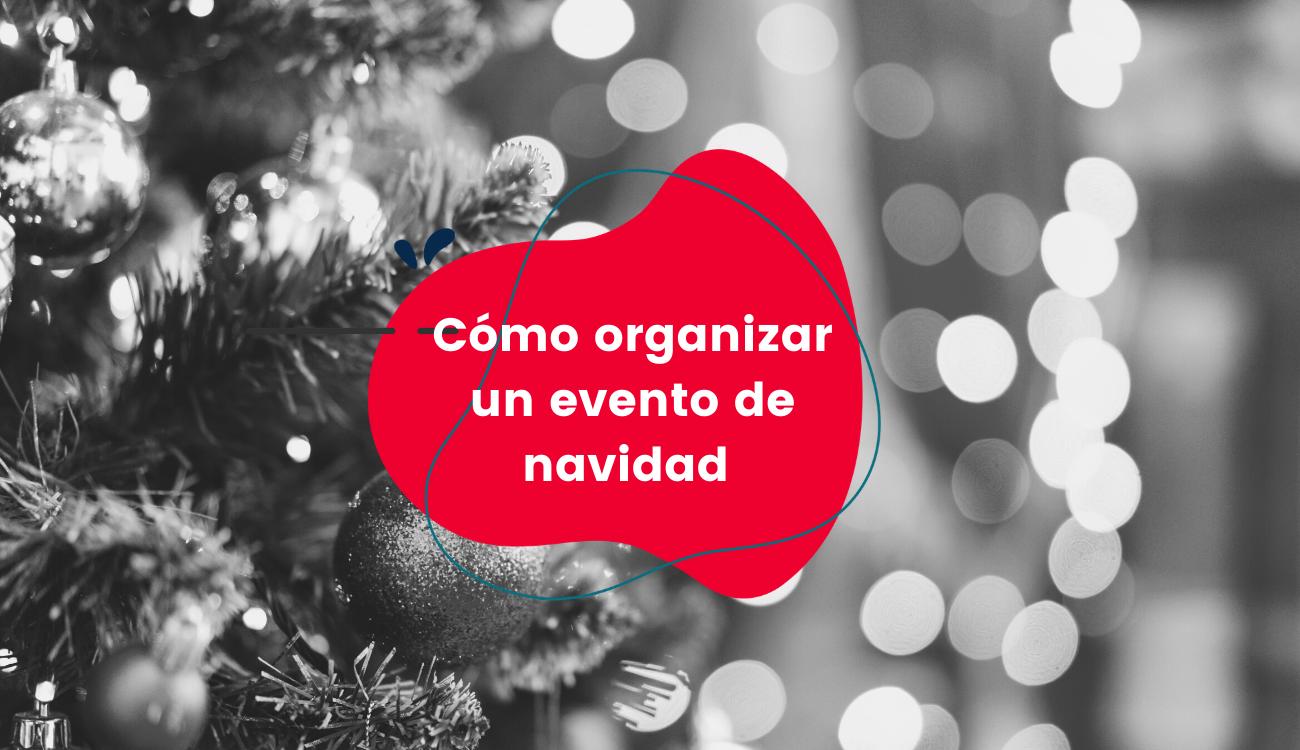 Cómo organizar un evento de Navidad