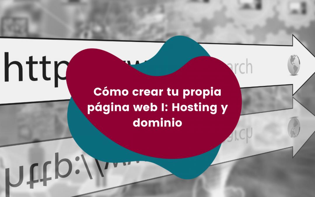 Cómo-crear-tu-propia-página-web-I-:-Hosting-y-dominio