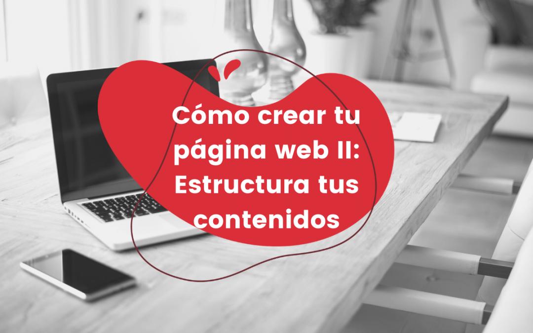 Cómo crear tu página web II: Estructura tus contenidos