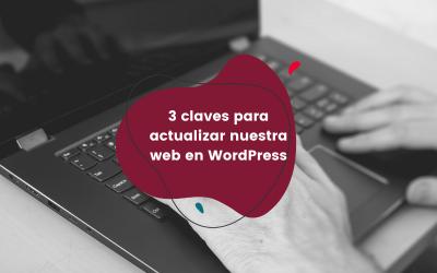 3 claves para actualizar nuestra web en WordPress
