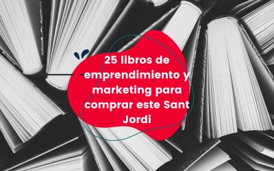 25 libros de emprendimiento y marketing para comprar este Sant Jordi