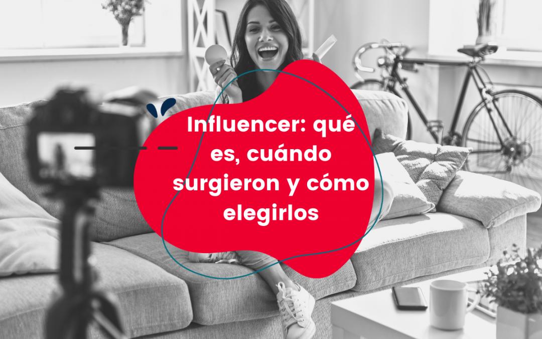 Influencer: qué es, cuándo surgieron y cómo elegirlos