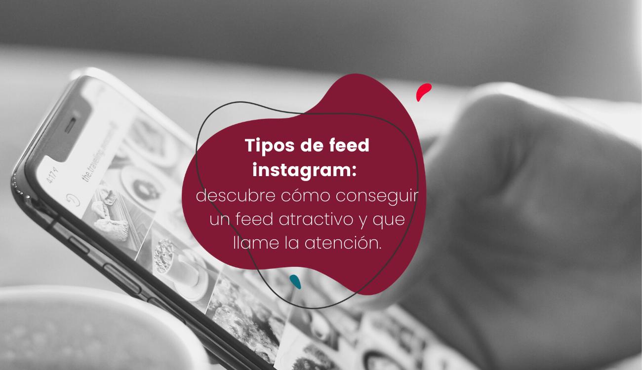 Tipos de Feed para un Instagram atractivo