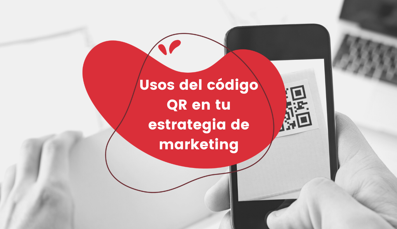 Usos del código QR en tu estrategia de marketing