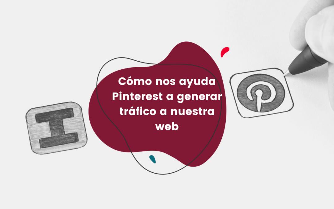 Cómo nos ayuda Pinterest a generar tráfico a nuestra web
