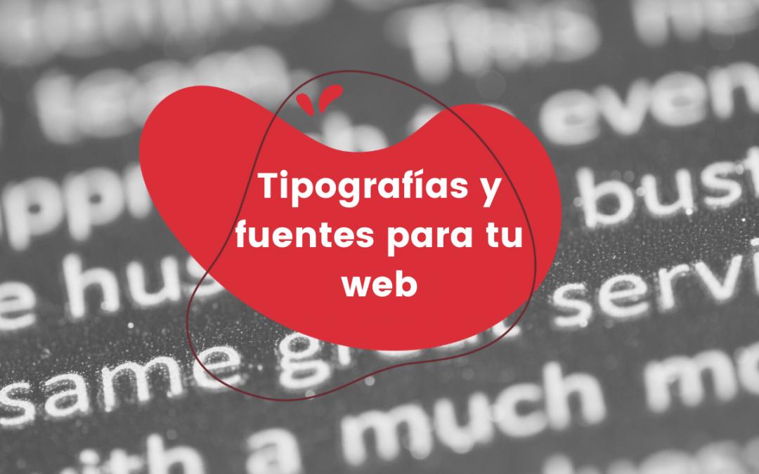 Tipografías y fuentes para tu web