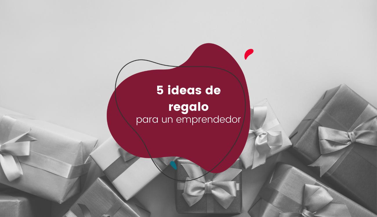 5 ideas de regalos para un emprendedor
