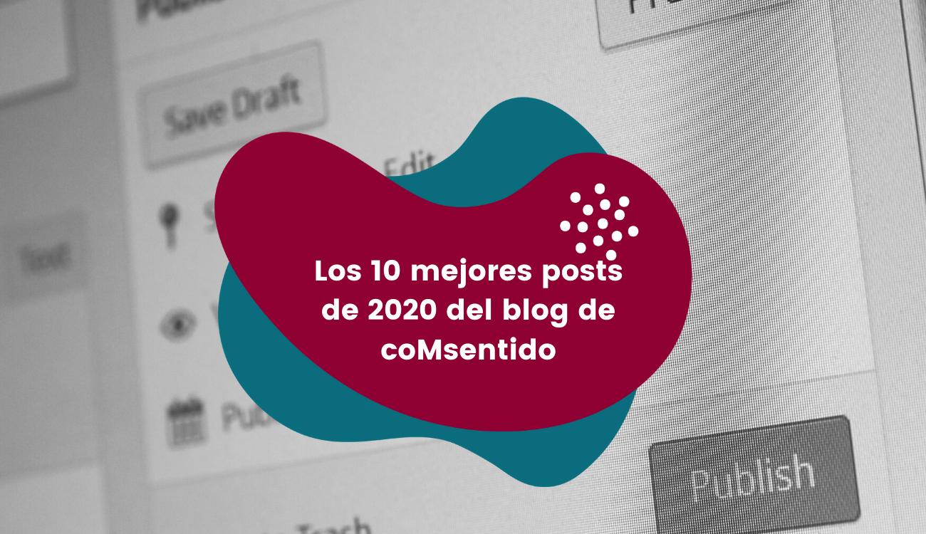 Los 10 mejores posts de 2020 del blog de coMsentido