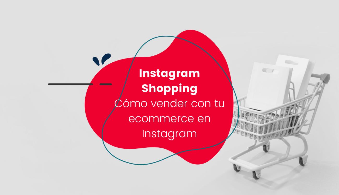Cómo vender con tu ecommerce en Instagram