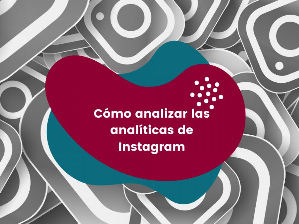 Cómo analizar las analíticas de Instagram