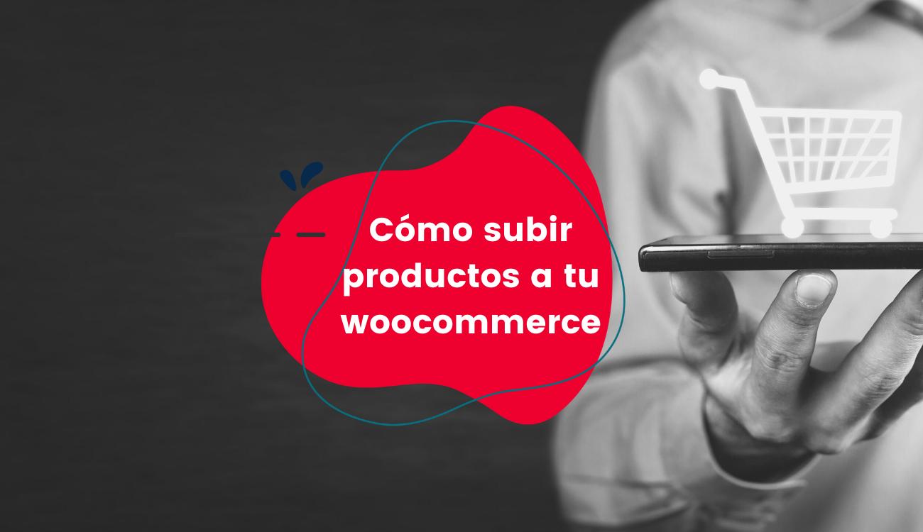 Cómo_subir_productos_a_tuwoocommerce_CoMsentido