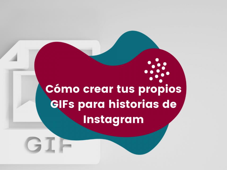 Cómo-crear-tus+-propios-GIFs-para-historias-de-Instagram