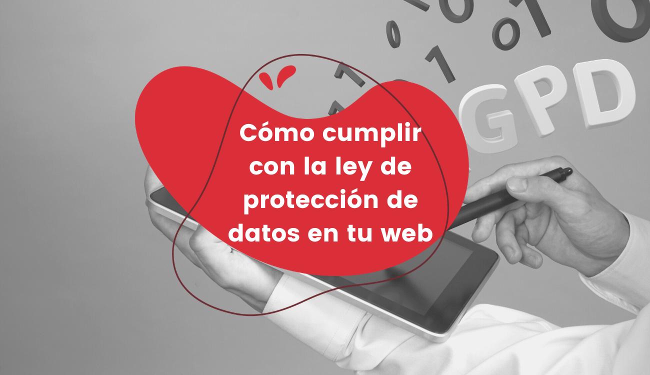 Cómo-cumplir-la-ley-de-protección-de-datos-en-tu-web