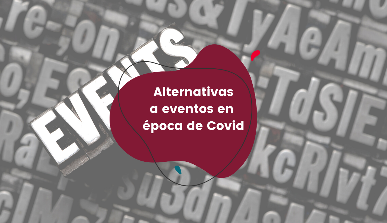 Alternativas a eventos en época de Covid