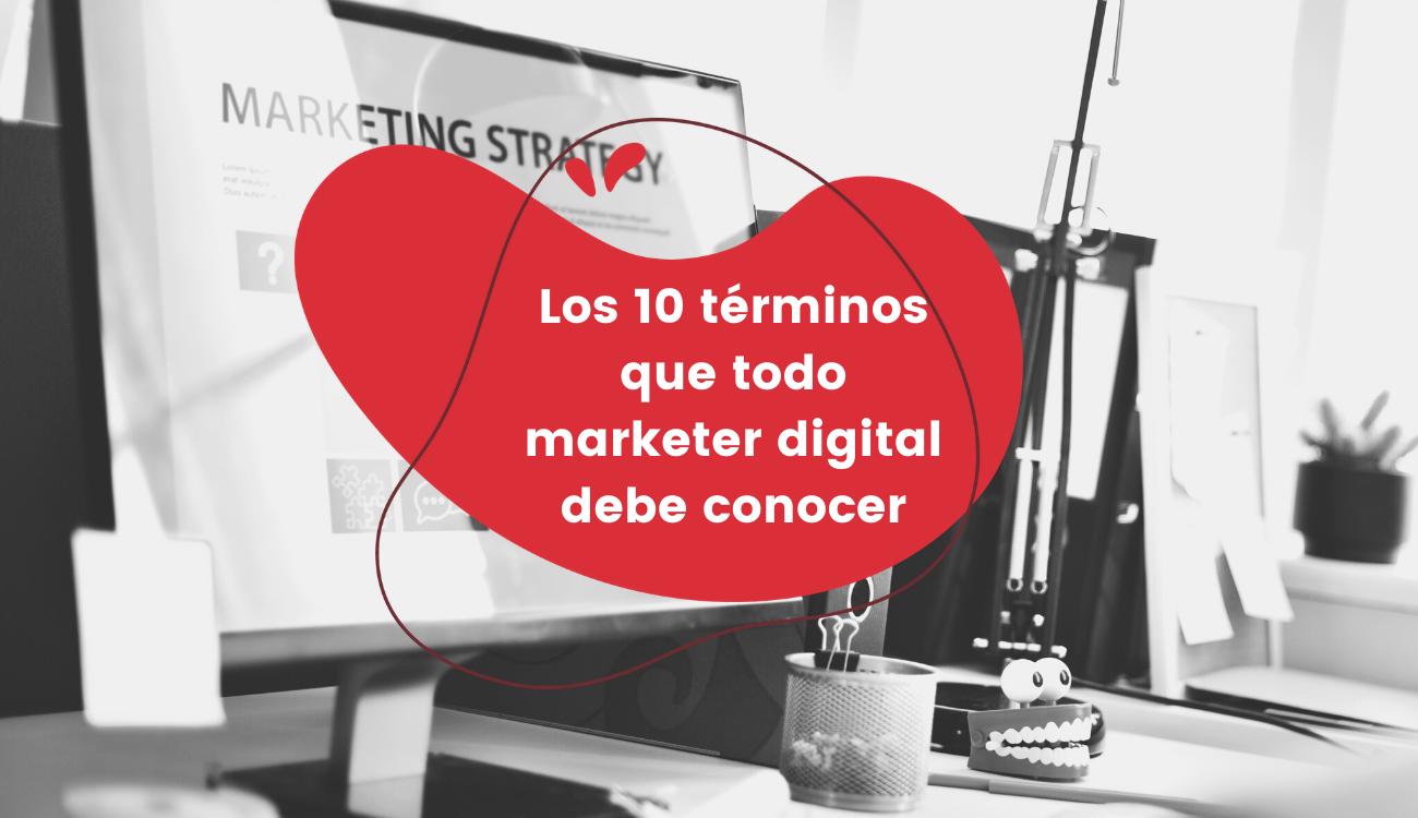 Los 10 términos de marketing digital que debes conocer