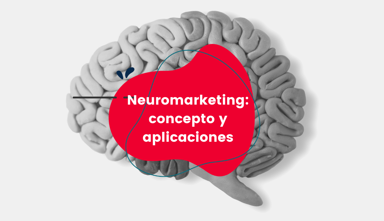 Neuromarketing: concepto y aplicaciones