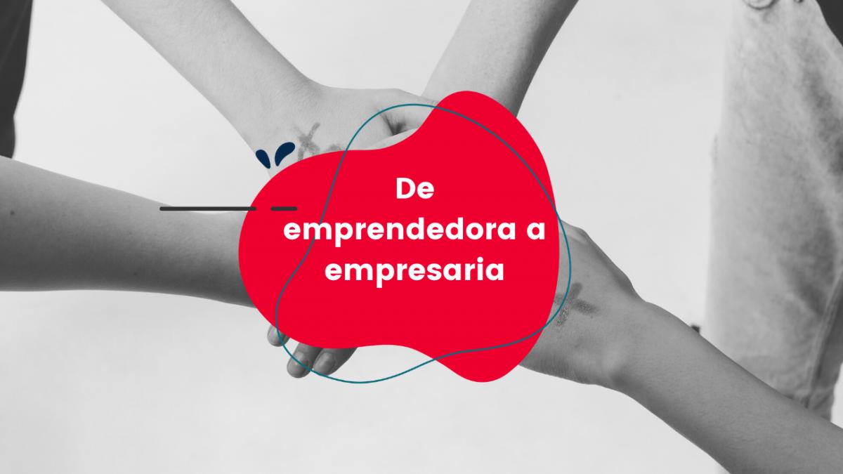 de-emprendedora-a-empresaria_comsentido
