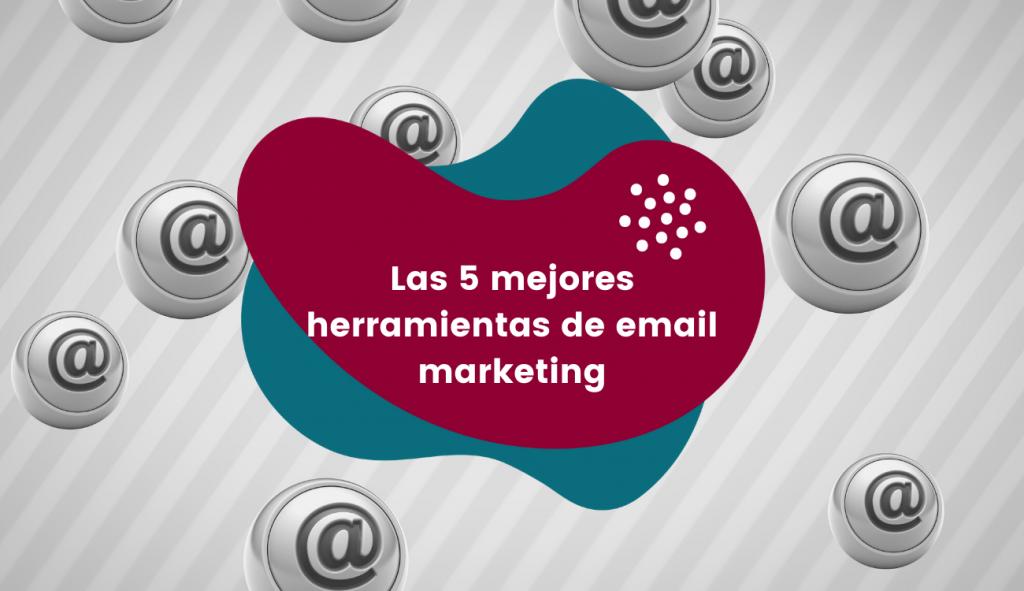 Las 5 mejores herramientas de email marketing