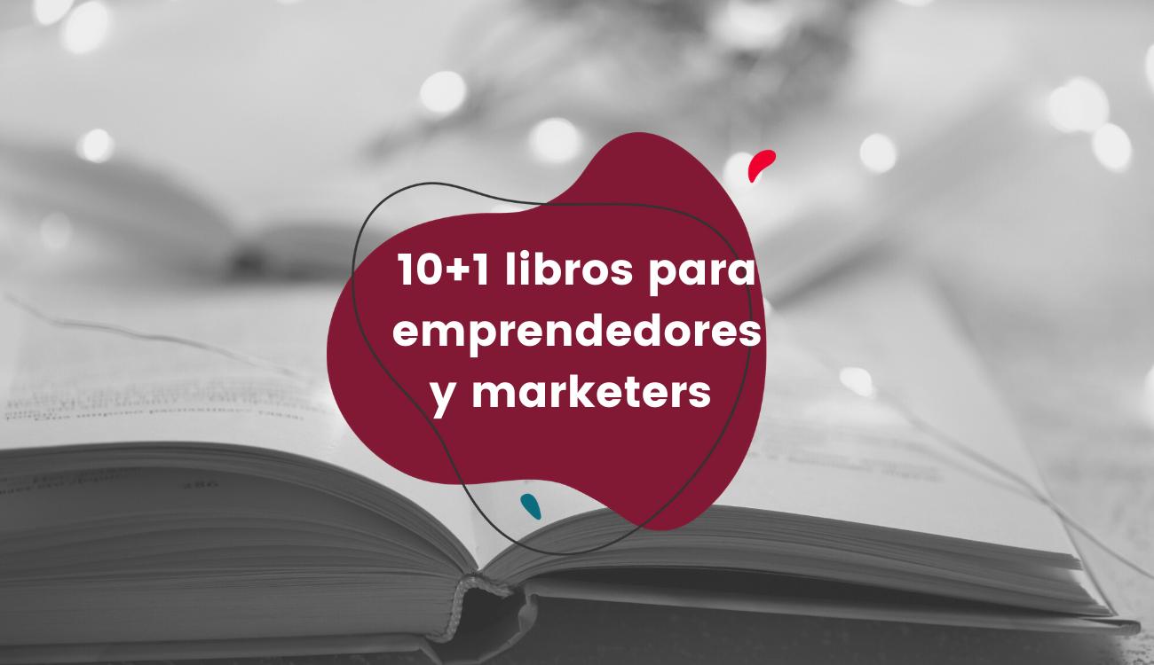 10 + 1 libros para emprendedores ymarketers