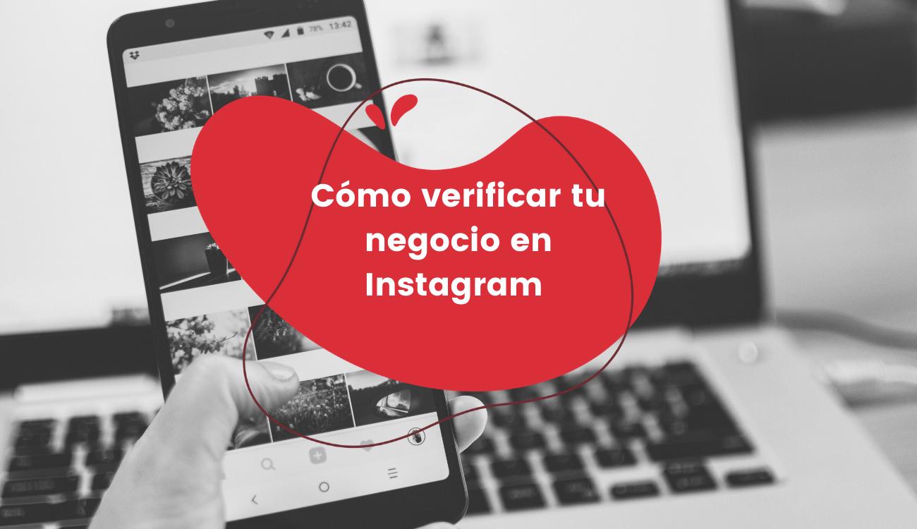 Cómo verificar tu Instagram (cuentas de negocios o influencers)