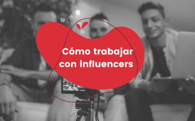 Cómo trabajar con influencers en tu marca