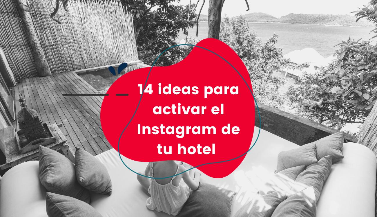 14 ideas para activar el Instagram de tu hotel
