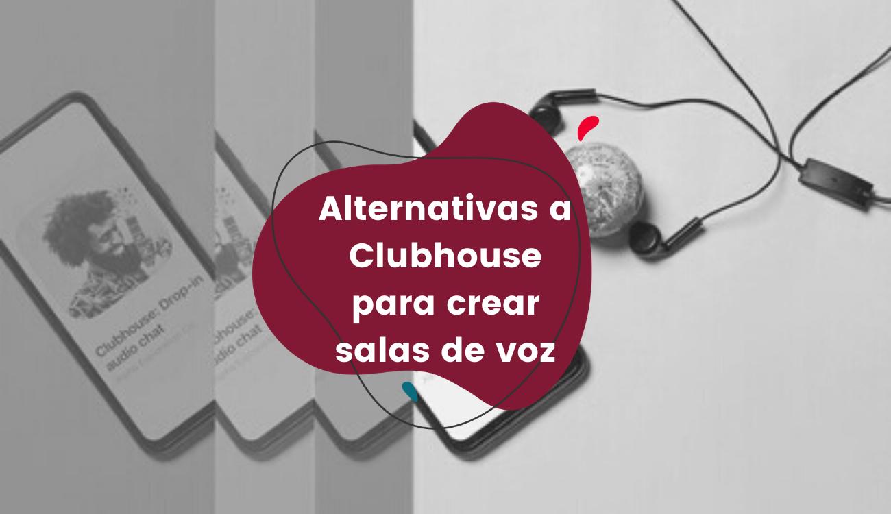 Alternativas a Clubhouse para crear salas de voz