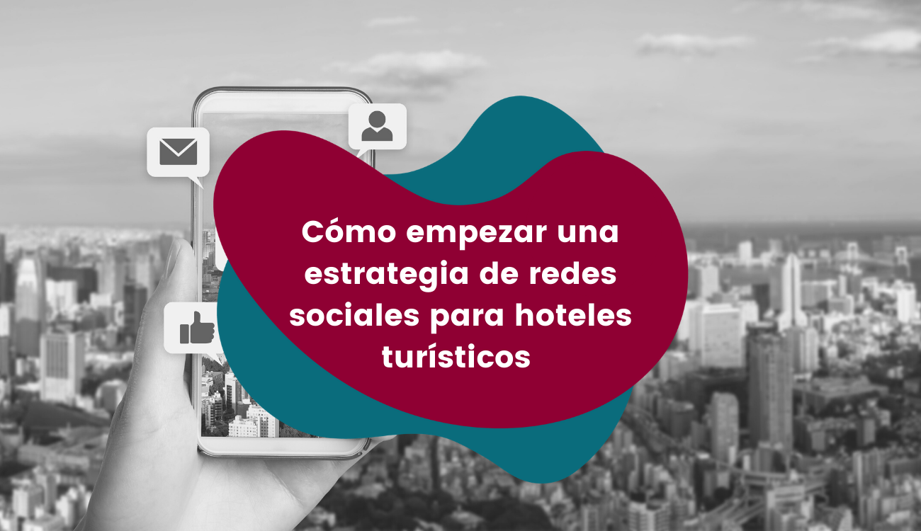 Cómo empezar una estrategia de redes socialespara alojamientos turísticos