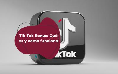 TikTok Bonus: qué es y como funciona para ganar dinero con TikTok