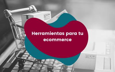 6 Herramientas digitales para gestionar tu e-commerce