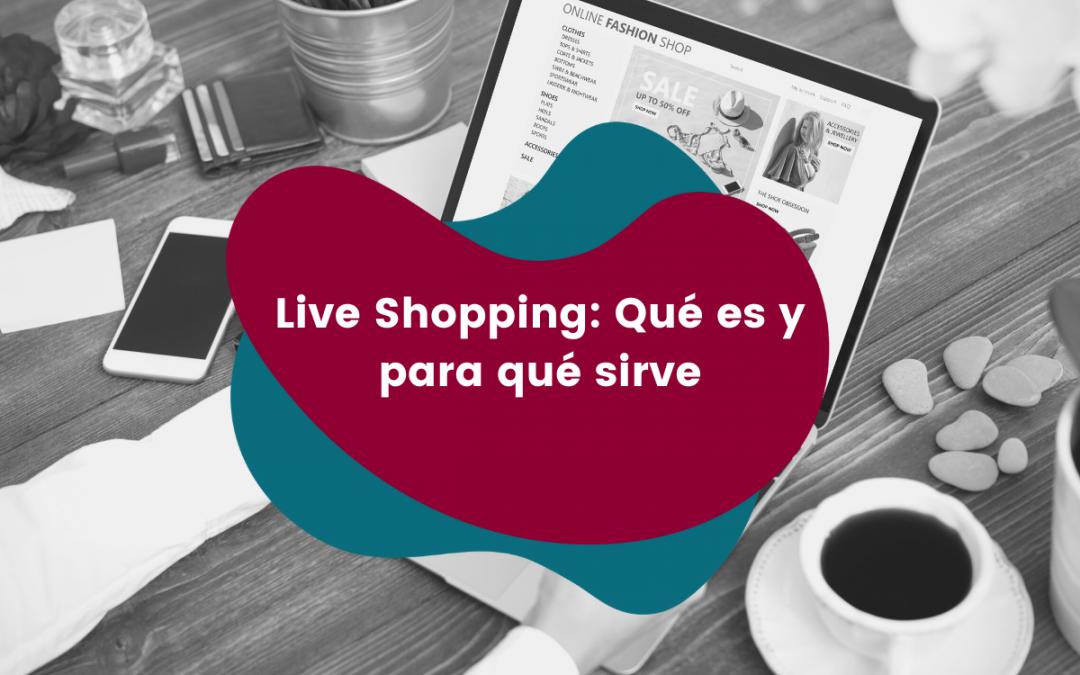 Qué es el LiveShopping  y para qué sirve
