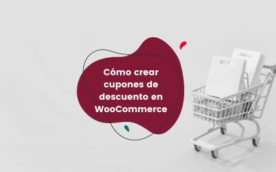 Cómo crear cupones de descuento en WooCommerce