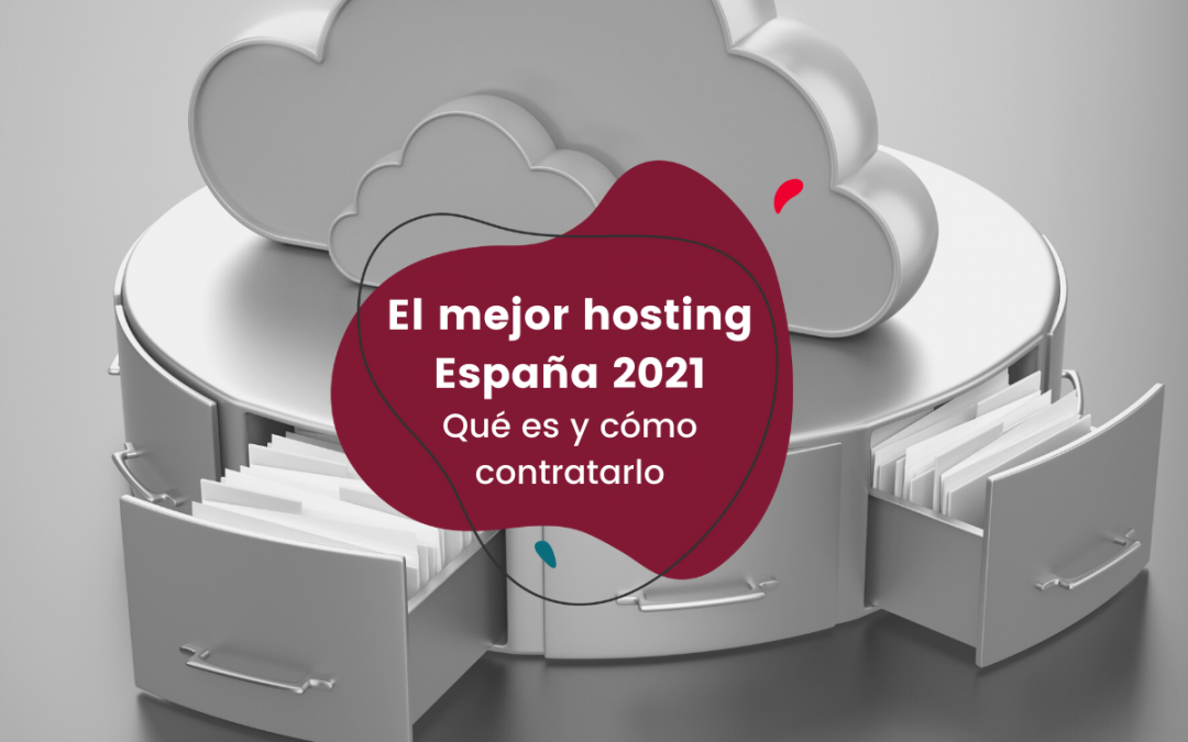 Qué es un hosting y cuál es el mejor hosting en España 2021